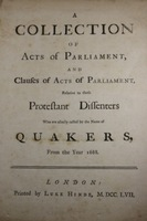 A collection of acts of Parliament, and clauses of acts of Parliament, relative to those Protestant dissenters, who are usually called by the name of Quakers, from the year 1688