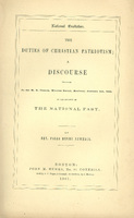 The Duties of Christian Patriotism; A Discourse preached at the M.E. Church, Warren Street, Roxbury, January 4th, 1861.