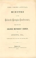 The Third Annual Minutes of Colored Georgia Conference, held with the Colored Methodist Church, of Augusta, Georgia, January 4th, 5th, 6th, 7th and 9th, 1871
