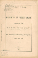 Discourse on the Assassination of President Lincoln, Preached in Camp by Rev. Jacob Post, Chaplain of the 184th Regiment, N.Y.V., at Harrison's Landing, Virginia, April 23d, 1865.