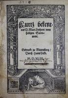 Kurtz bekentnis d. Mart. Luthers vom heiligen Sacrament. [Short Confession of the holy Sacrament by Doctor Martin Luther]