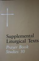 Supplemental Liturgical Texts: Prayer Book Studies 30 (1989)